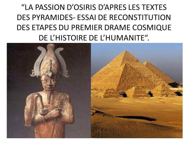 LA PASSION D'OSIRIS DANS LES TEXTES DES PYRAMIDES