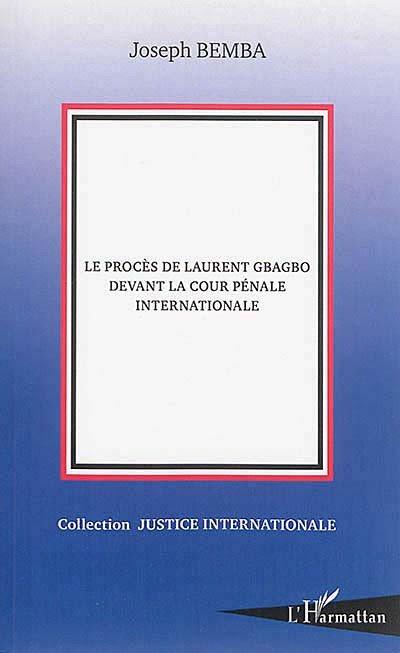 le-proces-de-laurent-gbagbo-devant-la-cour-penale-internationale-9782343087191
